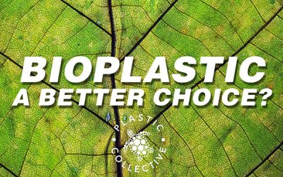 Bioplastic – A Better Choice?