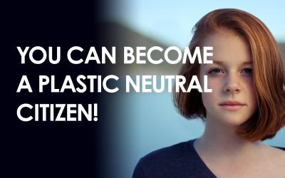 Become a Plastic Neutral Citizen